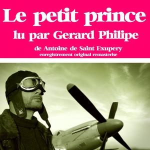 Antoine de Saint-Exupéry : Le petit prince | Gérard Philipe