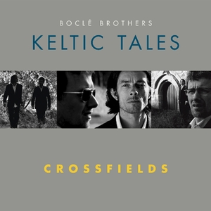 Keltic Tales, Crossfields | Boclé Brothers