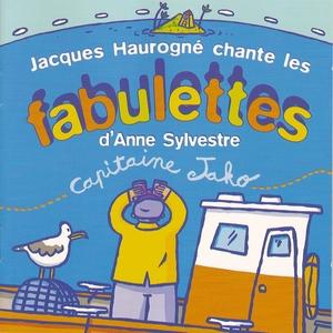 Capitaine Jako : Jacques Haurogné chante les fabulettes d'Anne Sylvestre   Jacques Haurogné