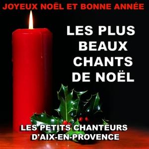 Joyeux Noël et Bonne Année (Les plus beaux chants de Noël)   Les petits chanteurs d'Aix en Provence