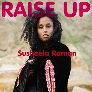 Raise Up | Susheela Raman