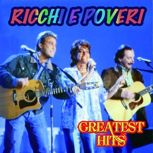 Greatest Hits | Ricchi e Poveri