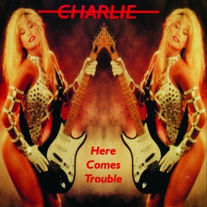 Here Comes Trouble | Charlie
