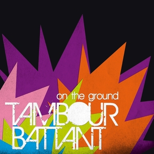 On the Ground | Tambour Battant