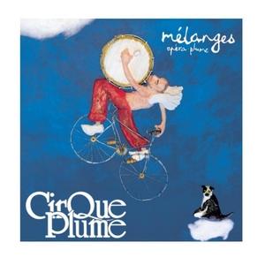 Mélanges - Opéra plume | Cirque Plume