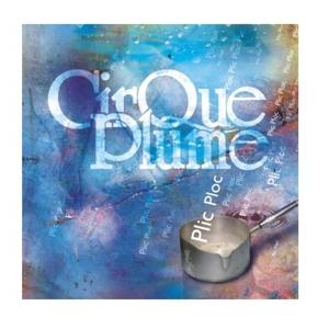 Plic Ploc | Cirque Plume