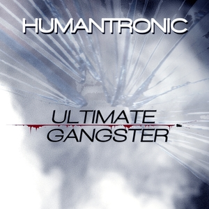 Ultimate Gangster | Humantronic