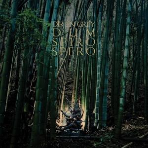 Dum Spiro Spero | Dir en grey