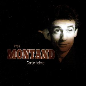 Car je t'aime   Yves Montand