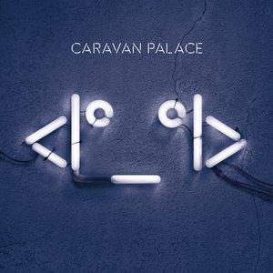 <I°_°I> | Caravan Palace