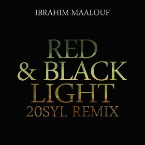 Red & Black Light (20syl Remix) - Single | Ibrahim Maalouf