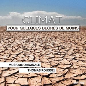 Climat: Pour quelques degrés de moins (Bande originale du film) | Thomas Roussel