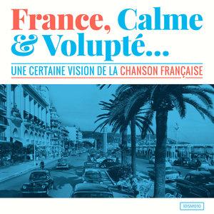 France, calme & volupté (Une certaine vision de la chanson française) | Séverin