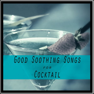 Good Soothing Songs for Cocktail | Wayne Bradford