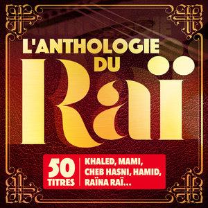 L'anthologie du Raï (50 titres) | Cheb Mami