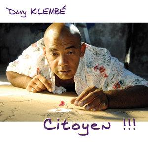 Citoyen !!! | Davy Kilembé