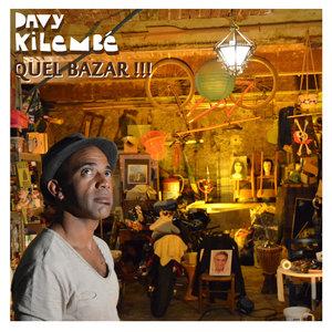 Quel bazar !!! | Davy Kilembé