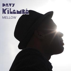Mellow - EP | Davy Kilembé