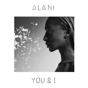 You & I | ALA.NI