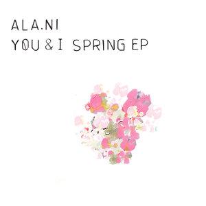 You & I: Spring - EP | ALA.NI