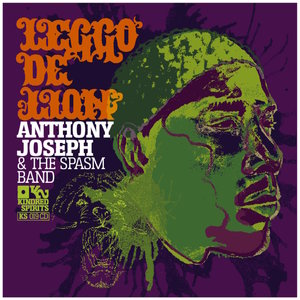 Leggo De Lion | Anthony Joseph & The Spasm Band