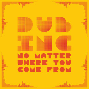 No Matter Where You Come From - Single   Dub Inc
