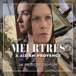 Meurtres à Aix-en-Provence (Musique originale du film) | Fred Porte