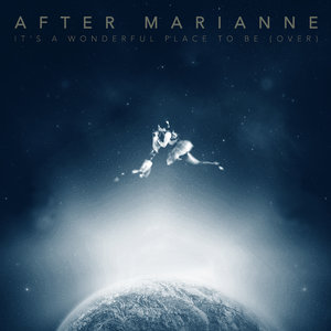 It's a Wonderful Place to Be (Over) - EP | After Marianne