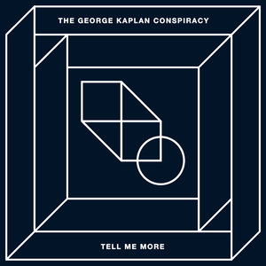 Tell Me More - Single | The George Kaplan Conspiracy