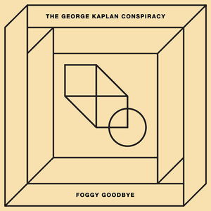 Foggy Goodbye - Single | The George Kaplan Conspiracy