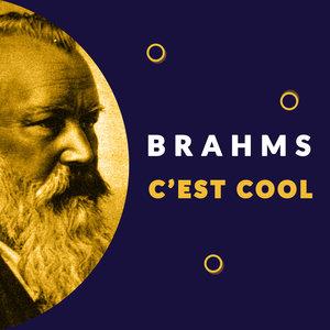 Brahms c'est cool (A la découverte des œuvres de Johannes Brahms) | Roberte Mamou