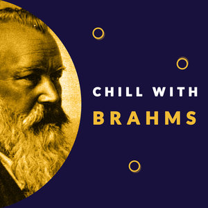 Chill with Brahms (Enjoy the coolest melodies of Johannes Brahms) | Roberte Mamou