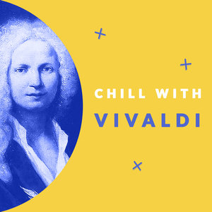 Chill with Vivaldi (Enjoy the coolest melodies of Antonio Vivaldi) | Paul Hadjaje