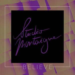 Believe | Studio Montaigne