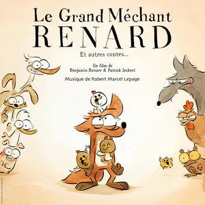 Le Grand Méchant Renard et autres contes (Bande originale du film) | Robert Marcel Lepage