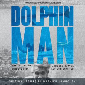 Dolphin Man (Original Motion Picture Soundtrack) | Mathieu Lamboley