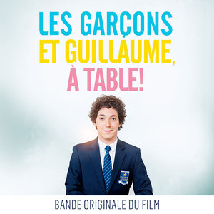 Les garçons et Guillaume, à table ! (Bande originale du film) | Marie-Jeanne Serero