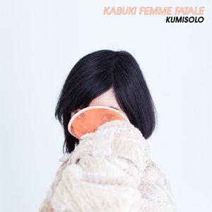 Kabuki femme fatale | Kumisolo