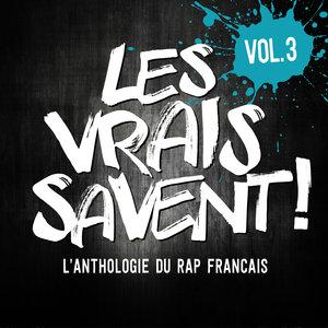 Les vrais savent, Vol. 3 (L'anthologie du rap français) | Les Sages Poetes de la Rue