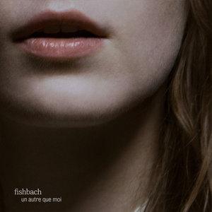 Un autre que moi | Fishbach