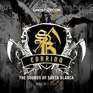 Ghost Recon Wildlands: Corrido - The Sounds of Santa Blanca (Original Game Soundtrack) | Steve Ouimette
