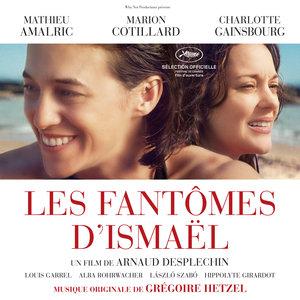 Les fantômes d'Ismaël (Bande originale du film) | Grégoire Hetzel