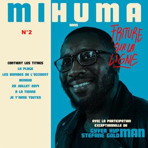 Friture sur la ligne | Mihuma