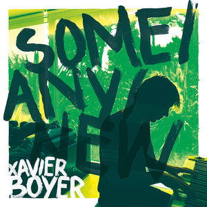 Some / Any / New | Xavier Boyer