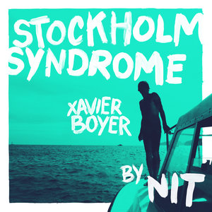 Stockholm Syndrome (Nit Remix) | Xavier Boyer