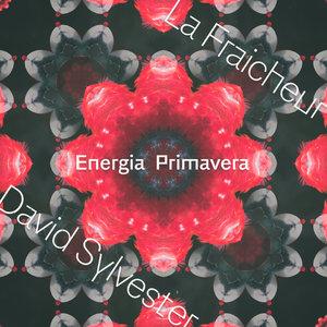 Energia Primavera | La Fraicheur