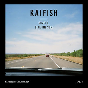 Simple, Like the Sun | Kai Fish