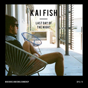 Last Day of the Night | Kai Fish