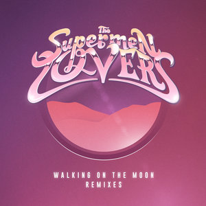 Walking on the Moon (Remixes)   The Supermen Lovers