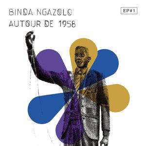 Autour de 1958 EP#1 | Binda Ngazolo